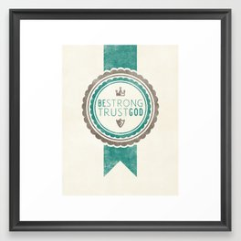 Be Strong Trust God - Blue Framed Art Print