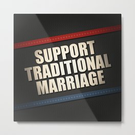 Support Traditional Marriage Metal Print