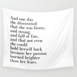 And one day she discovered that she was fierce Wall Tapestry