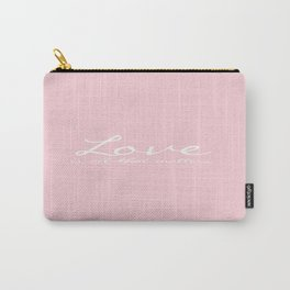 Love is all that matters design Carry-All Pouch