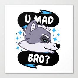 U Mad Bro? Canvas Print