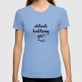 Obstinate Headstrong Girl! - Jane Austen T-shirt