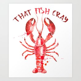 That Fish Cray red Lobster Watercolors Illustration Art Print