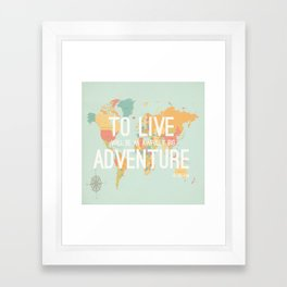 """To live will be an awfully big adventure"" - Peter Pan  Framed Art Print"