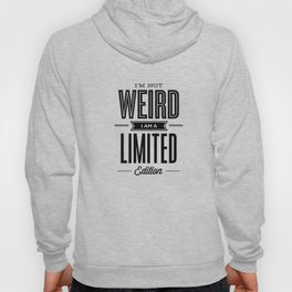 I'm Not Weird I'm a Limited Edition black and white modern minimalism home room wall decor Hoody