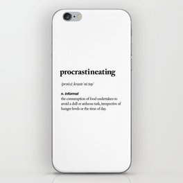 Procrastineating black and white contemporary minimalism typography design home wall decor bedroom iPhone Skin
