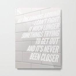 Let It Happen Metal Print