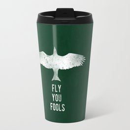 fly you fools Travel Mug