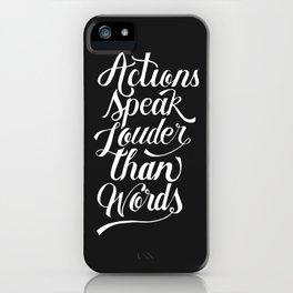 Actions speak louder than words. Believe! iPhone Case