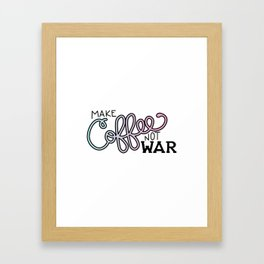 Coffee Not War (Cotton Candy) Framed Art Print