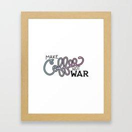 Coffee Not War (Cotton Candy) Framed Art Print