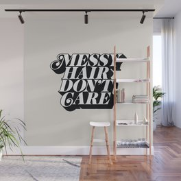 Messy Hair Don't Care Wall Mural