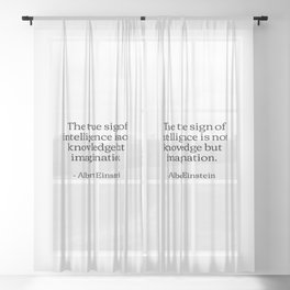 The true sign of intelligence is not knowledge but imagination Albert Einstein Quotes Sheer Curtain