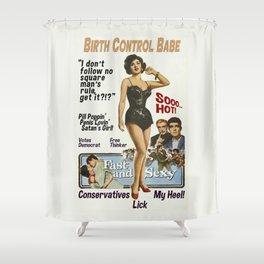 Birth Control Babe Shower Curtain