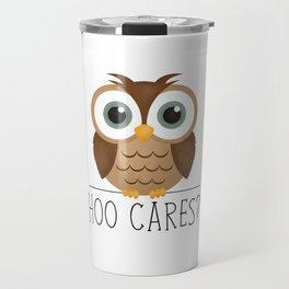 Hoo Cares? Travel Mug