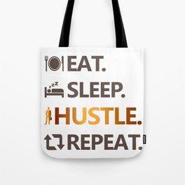 Eat Sleep Hustle Repeat Tote Bag