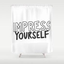 IMPRESS YOURSELF Shower Curtain