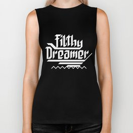 Filthy dreamer Biker Tank