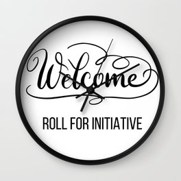 Welcome... Roll for Initiative | DND Roleplaying Welcome Sign Wall Clock