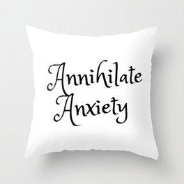 Annhialate Anxiety Throw Pillow