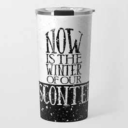 Now is the Winter of Our Discontent Travel Mug