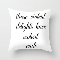 Violent ends Throw Pillow