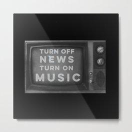 Turn off News - Turn on Music Metal Print