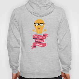 Dont mess up with a genius T-Shirt Dwo9x Hoody