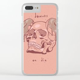 Donuts or Die. Clear iPhone Case
