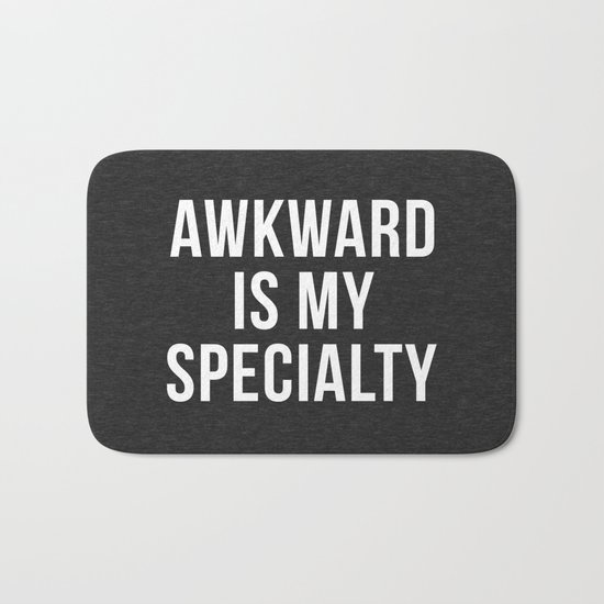 Awkward Specialty Funny Quote Bath Mat