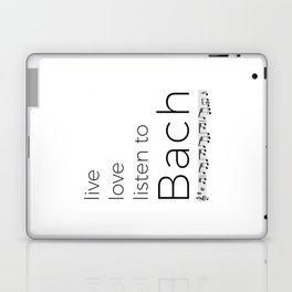 Live, love, listen to Bach Laptop & iPad Skin
