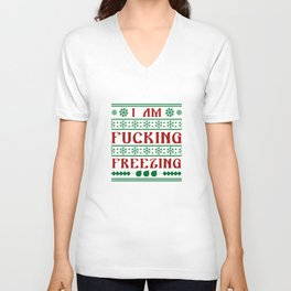 I Am Fucking Freezing Unisex V-Neck