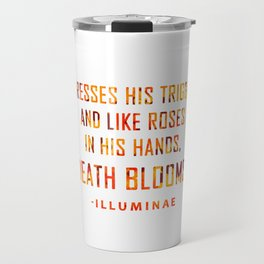DEATH BLOOMS with blood Travel Mug