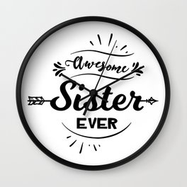 Awesome Sister Ever Wall Clock