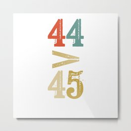 44 > 45 Anti Trump Impeach Metal Print