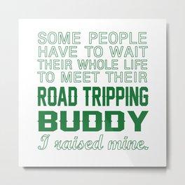 Road Tripping Buddy Metal Print