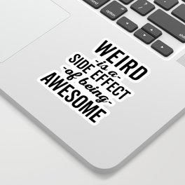 Weird Is Being Awesome Funny Quote Sticker