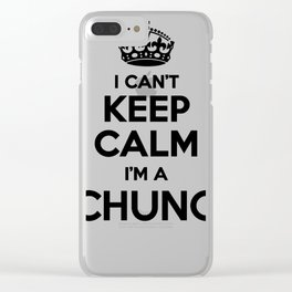 I cant keep calm I am a CHUNG Clear iPhone Case