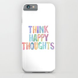 Think Happy Thoughts, Nursery Wall Art Kids Room, Nursery Printables, Baby Girl Nursery Wall Art iPhone Case