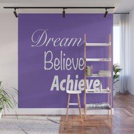 Dream Believe Achieve Ultra Violet Wall Mural