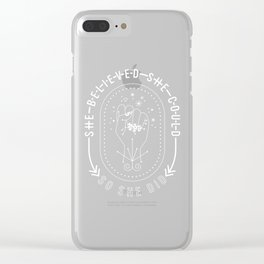 She Believed She Could So She Did – White Ink on Black Clear iPhone Case
