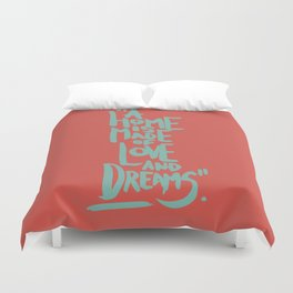 Motivation Quote - Illustration - Home - Dreams - Inspiration - life - happiness - love Duvet Cover