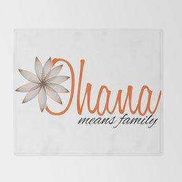 Ohana Means Family Throw Blanket