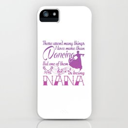 Dancing Nana iPhone Case
