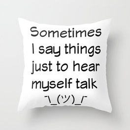 I Have No Inner Monologue Throw Pillow