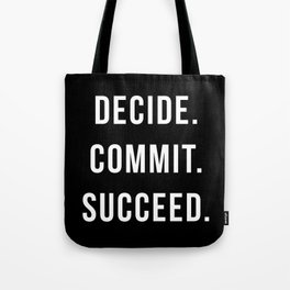 Decide. Commit. Succeed. Gym Quote Tote Bag