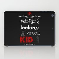 casablanca iPad Cases featuring Here's looking at you, kid. by Siriusreno