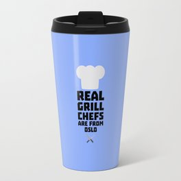 Real Grill Chefs are from Oslo T-Shirt Dfo1n Travel Mug