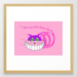 We're all mad here Framed Art Print