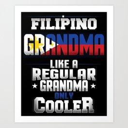 Filipino Grandma Like A Regular Grandma Only Cooler Art Print